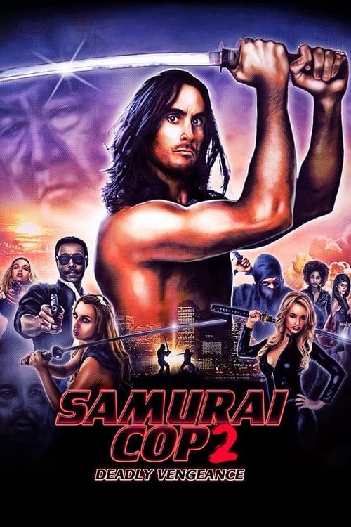 مشاهدة Samurai Cop 2: Deadly Vengeance مكررة بالكامل