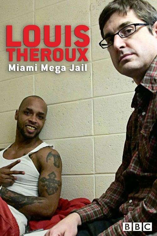 Louis Theroux: Miami Mega-Jail