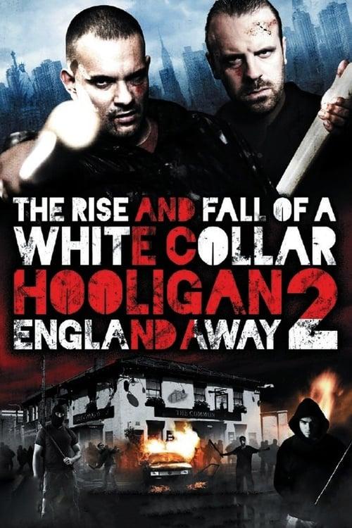 White Collar Hooligan 2: England Away (2013)