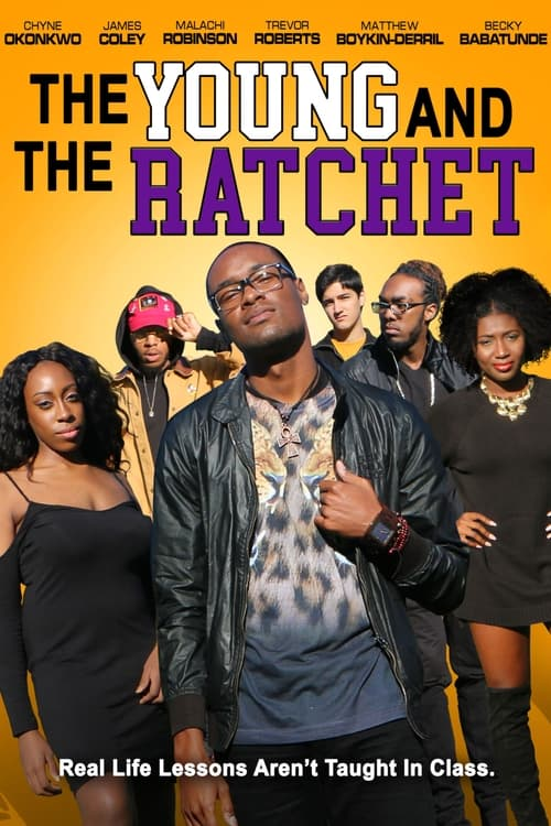 Young and the Ratchet Poster