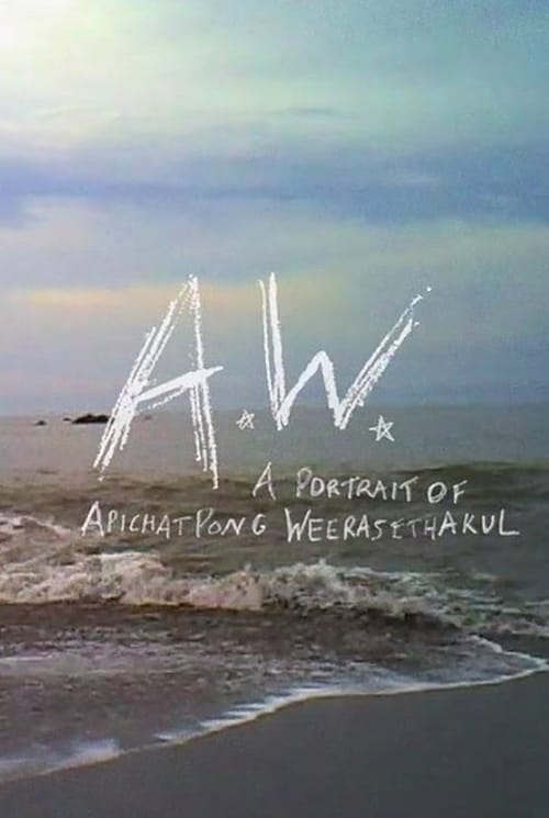 A.W.: A Portrait of Apichatpong Weerasethakul