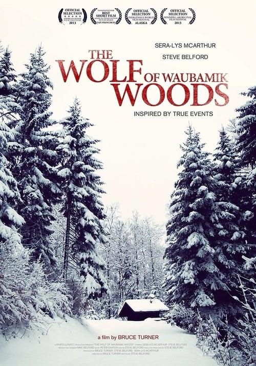 The Wolf of Waubamik Woods ( The Wolf of Waubamik Woods )