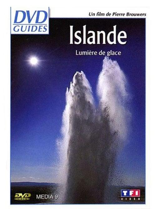 Islande, lumière de glace (2007)