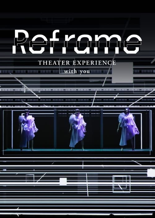 undefined ( Reframe THEATER EXPERIENCE with you )