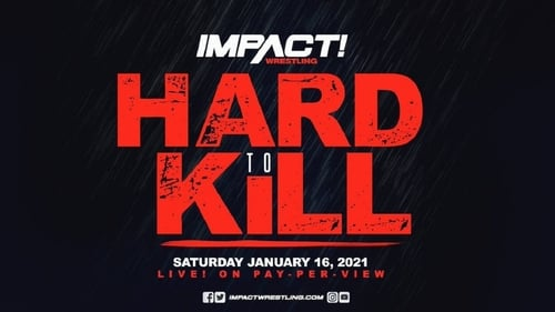 Watch Impact Wrestling Presents Hard To Kill 2021 Online Megashare
