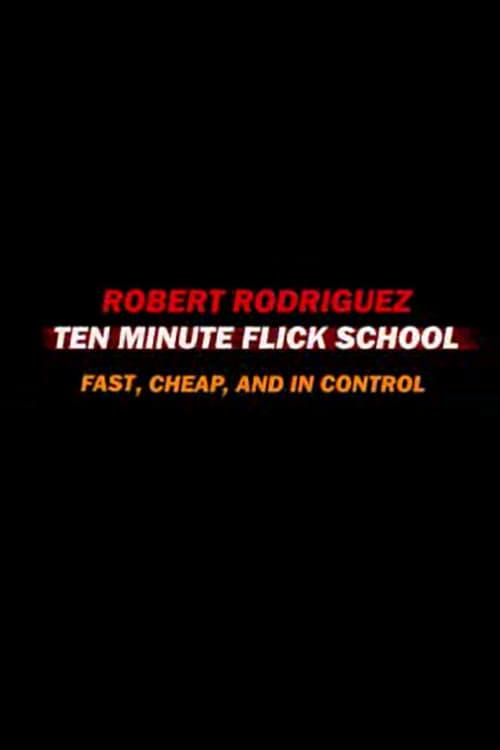 Regarde Le Film Ten Minute Flick School: Fast, Cheap, and in Control En Bonne Qualité Hd 720p