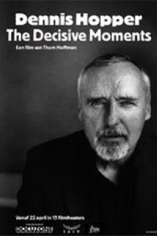 Dennis Hopper: The Decisive Moments (2004)