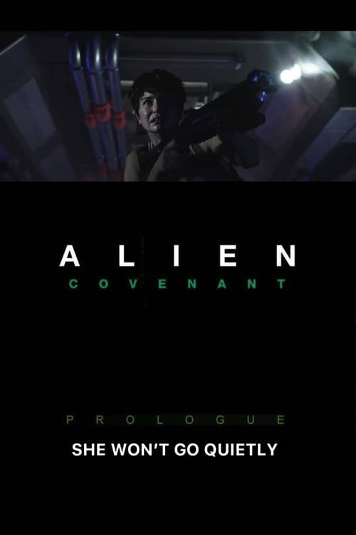 Alien: Covenant Prologue - She Won't Go Quietly (2017)