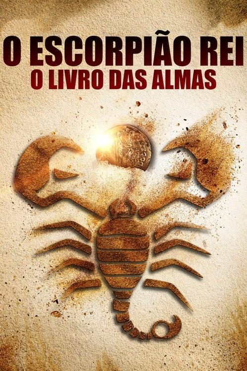 Assistir O Escorpião Rei: Livro das Almas