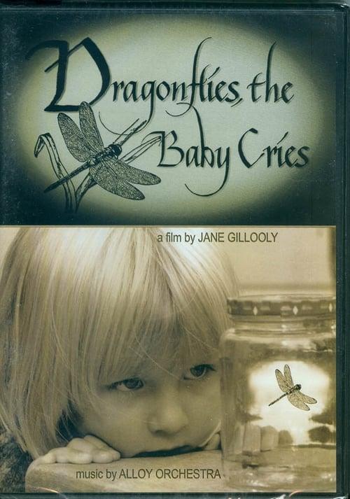 Ver pelicula DRAGONFLIES, THE BABY CRIES Online