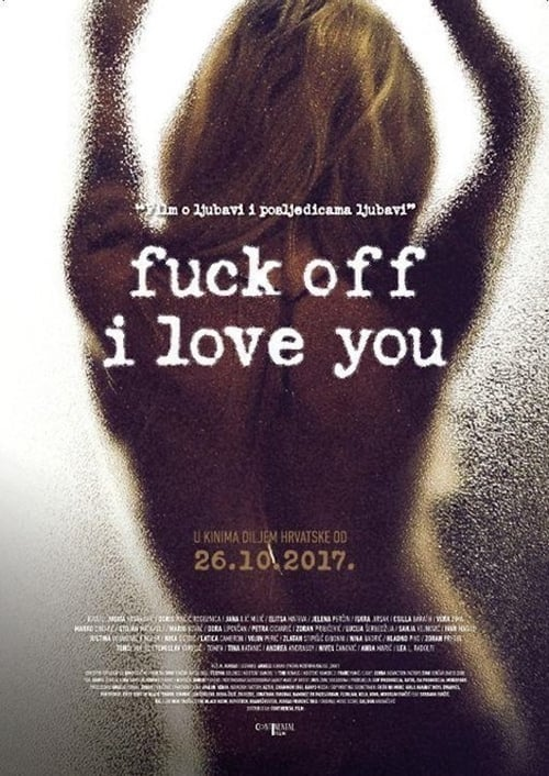Fuck Off I Love You Full Movie
