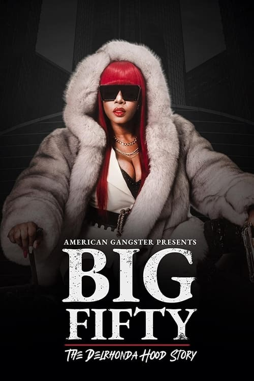 American Gangster Presents: Big Fifty - The Delronda Hood Story