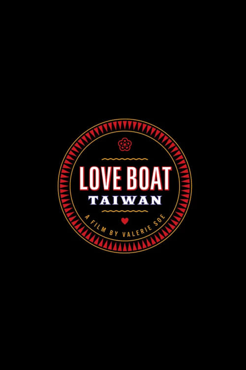 Love Boat: Taiwan English Full Episodes Watch Online