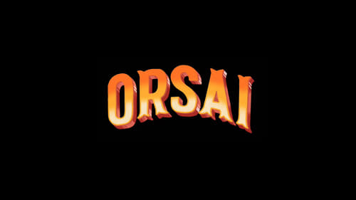 Watch Orsai, the full movie online for free