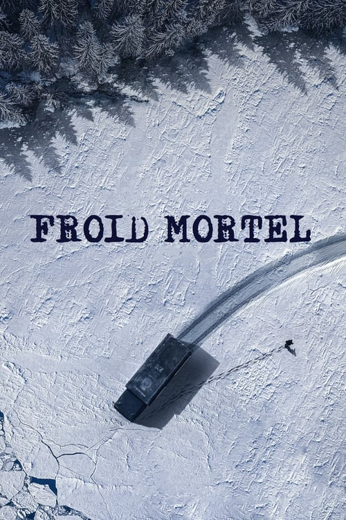 ➤ Froid Mortel (2021) stream