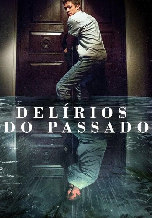 Assistir Delírios do Passado 2018 - HD 720p Dublado Online Grátis HD