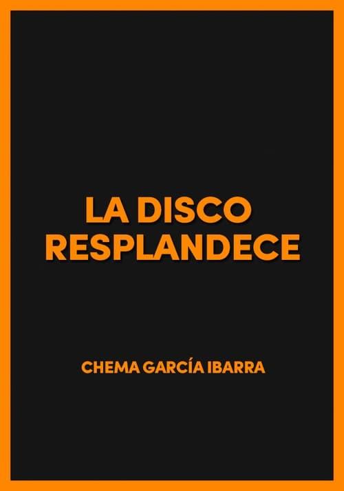 Ver pelicula La disco resplandece Online