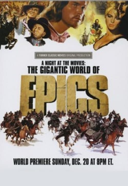 مشاهدة A Night at the Movies: The Gigantic World of Epics مكررة بالكامل
