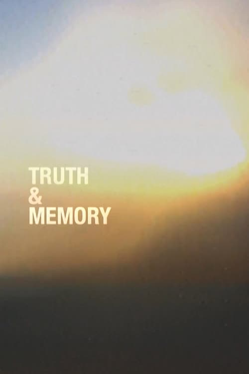 Truth & Memory