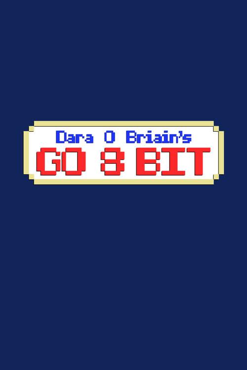 Dara O Briain's Go 8 Bit (2016)
