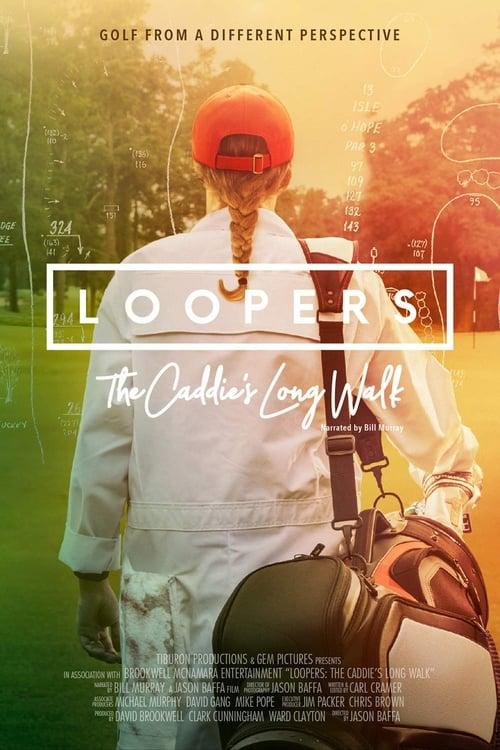 Loopers: The Caddie's Long Walk