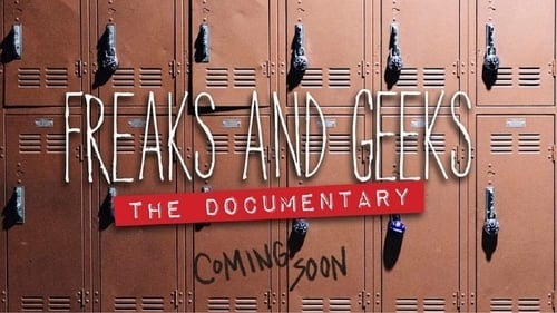 Whom Freaks and Geeks: The Documentary