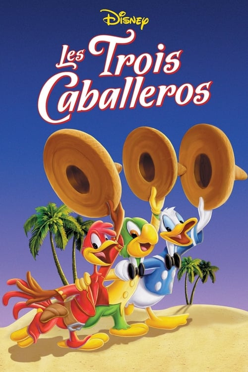 Regarder Les Trois Caballeros (1944) streaming vf