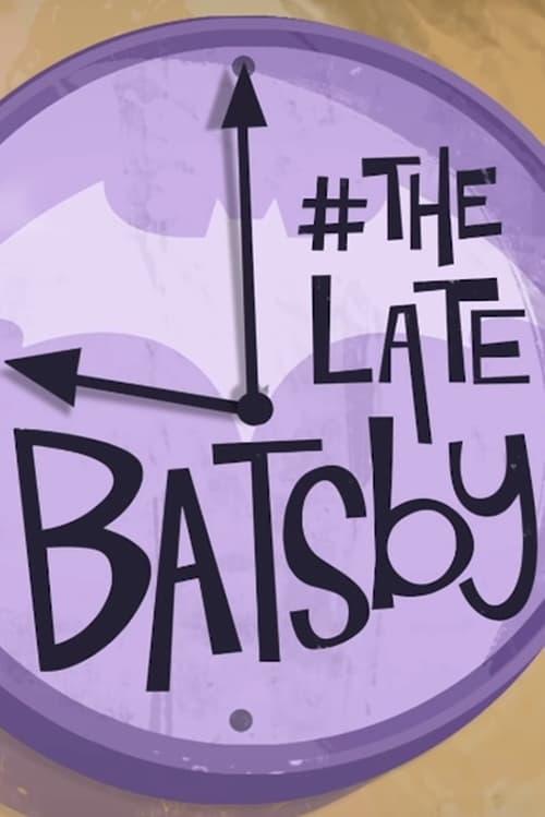 Mira La Película The Late Batsby En Español En Línea