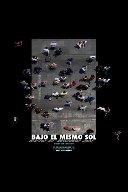 Ver Bajo El Mismo Sol 2009 Película Completa En Español Latino Online