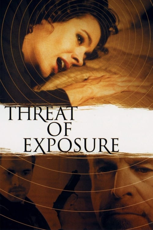 Mira La Película Threat of Exposure Gratis