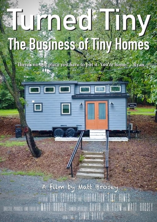 Turned Tiny: The Business of Tiny Homes (2019)