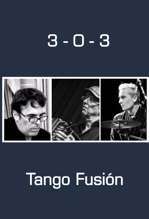 3-0-3 Tango Fusion poster
