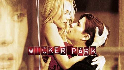 Wicker Park - Passion never dies. - Azwaad Movie Database