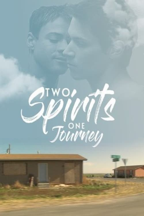 Two Spirits, One Journey ( Two Spirits One Journey )