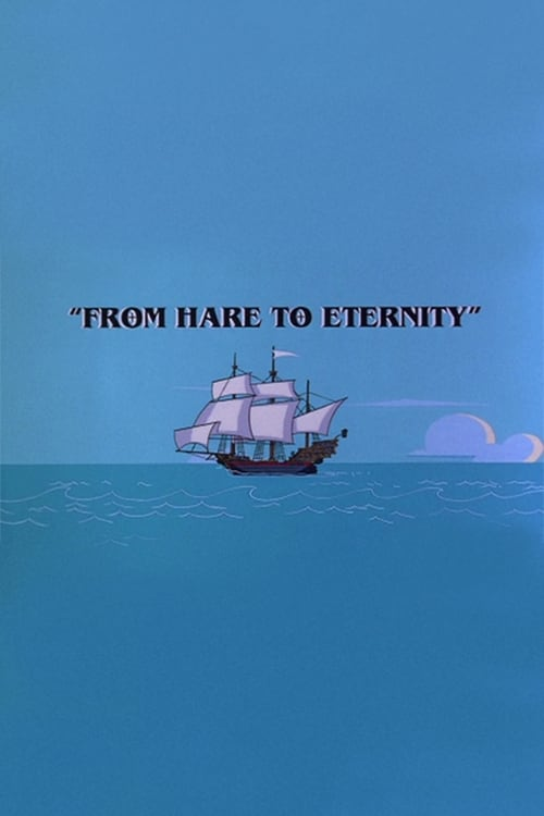 From Hare to Eternity