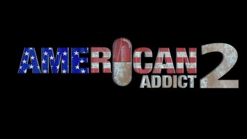 the big lie american addict 2 (2016)