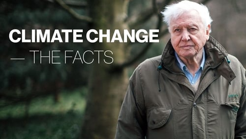 Climate Change - The Facts with Sir David Attenborough