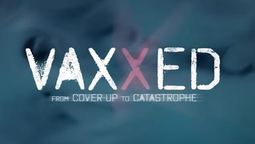 VaxXed From Cover Up to Catastrophe TRAILER