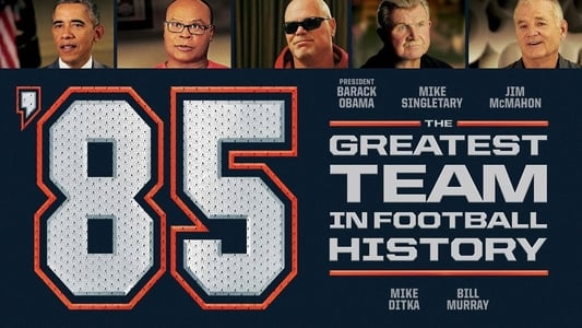 '85: The Greatest Team in Football History on FREECABLE TV