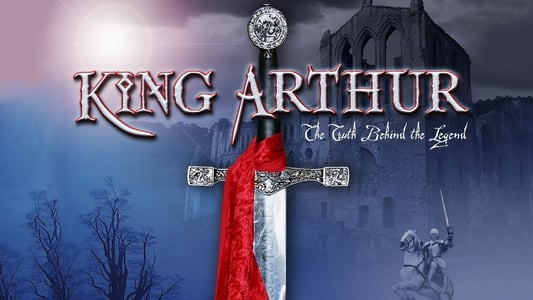 King Arthur: The Truth Behind the Legend on FREECABLE TV