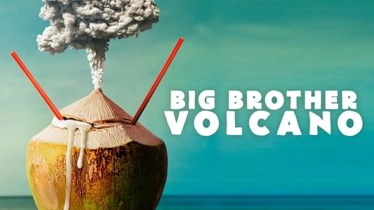 Big Brother Volcano on FREECABLE TV