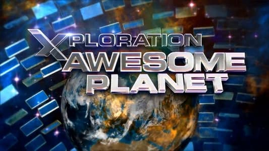 Xploration Awesome Planet on FREECABLE TV