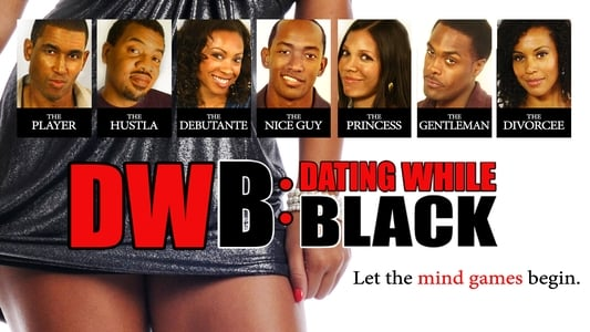 DWB: Dating While Black on FREECABLE TV