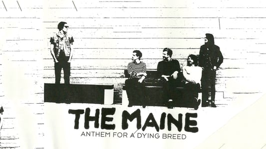 The Maine: Anthem for a Dying Breed on FREECABLE TV