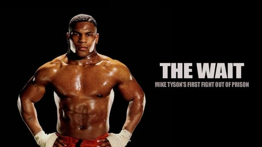 The Wait-Mike Tyson's First Fight Out of Prison on FREECABLE TV