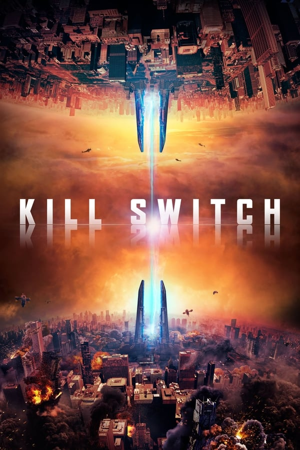 Kill Switch – La guerra dei mondi [HD] (2017)