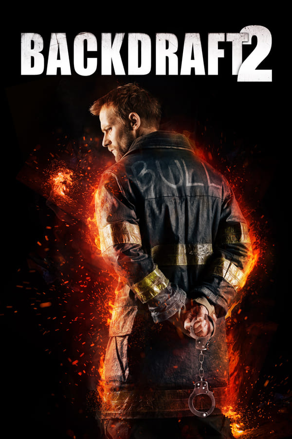 Fuoco assassino 2 – Backdraft 2 [HD] (2019)