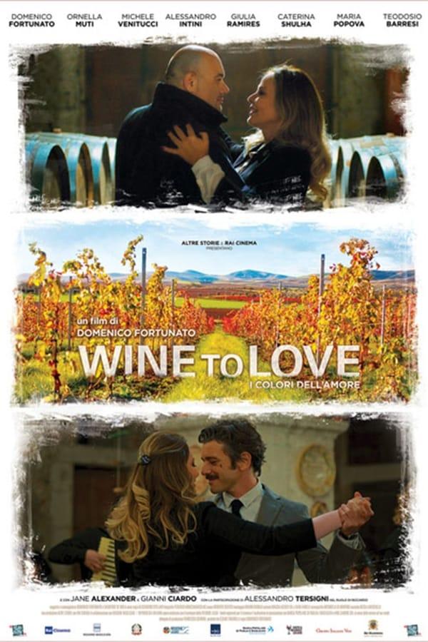Wine to Love - I colori dell'amore (2018)
