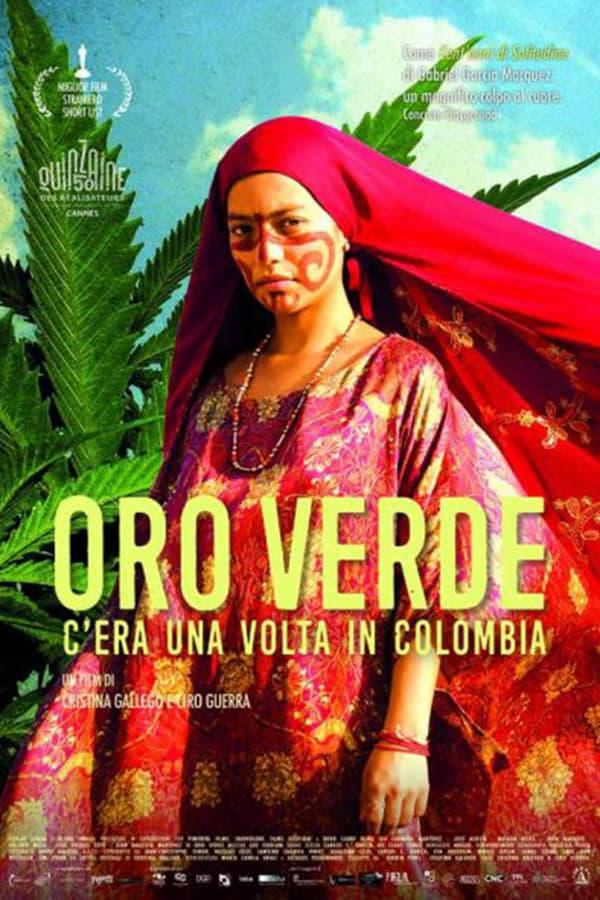 Oro verde - C'era una volta in Colombia [HD] (2019)