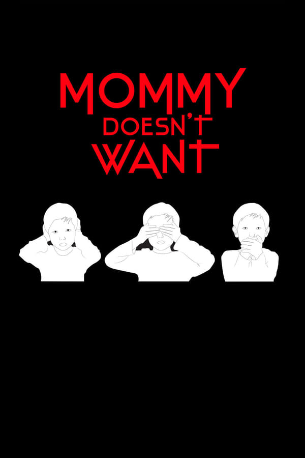 Mommy Doesn't Want